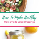 How To Make Healthy Homemade Salad Dressings