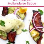 Avocado Toast Benedict with Lemon Hollandaise Sauce