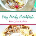 Easy Family Breakfasts For Quarantine